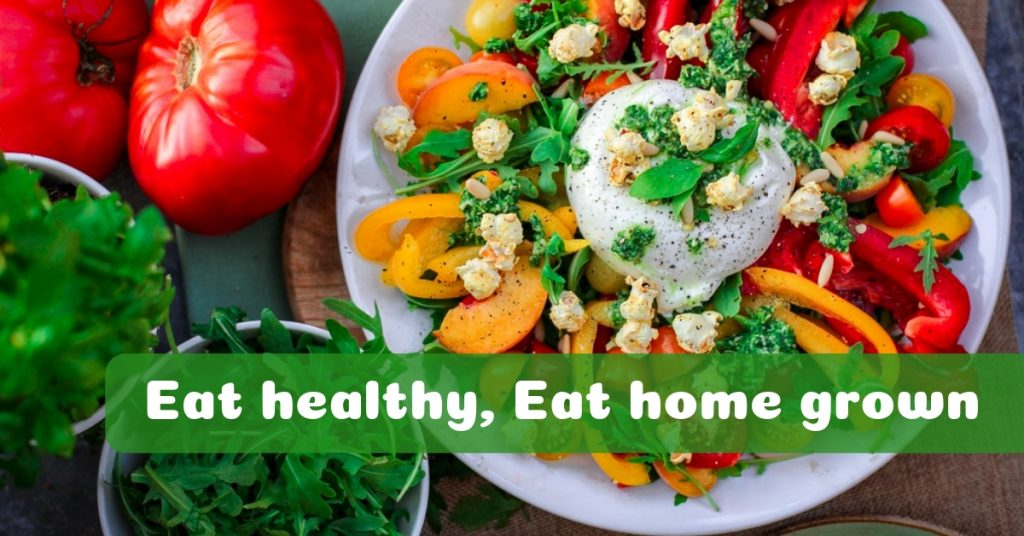 Eat healthy, Eat home grown2